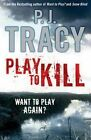 Play to Kill by P. J. Tracy (Paperback, 2010)
