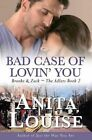 Bad Case of Lovin' You: Brooke & Zack the Adlers Book 2 by Anita Louise (Paperback / softback, 2016)