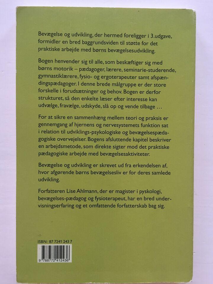Bevægelse og udvikling, Lise Ahlmann, emne: pædagogik