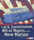 The U.S. Constitution, Bill of Rights, and a New Nation by Steven Otfinoski (Paperback / softback, 2012)