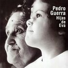 Hijas de Eva by Pedro Guerra (CD, Jul-2003, BMG (distributor))