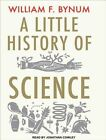 a Little History of Science Library Edition Bynum William Cowley Jonathan N