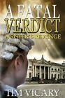 A Fatal Verdict by Tim Vicary (Paperback / softback, 2013)