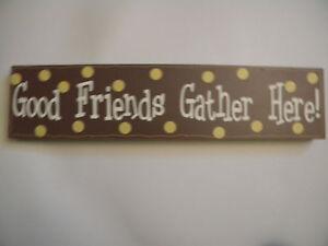 Good-Friends-Gather-Here-Decorative-Plaque