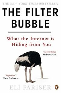 The Filter Bubble: What The Internet Is Hiding From You,Eli Pa ,.9780241954522