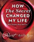 How The Secret Changed My Life: Real People. Real Stories by Rhonda Byrne (Hardback, 2016)