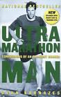 Ultramarathon Man: Confessions of an All-Night Runner by Dean Karnazes (Paperback, 2006)