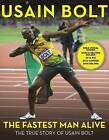 The Fastest Man Alive: The True Story of Usain Bolt by Usain Bolt (Paperback / softback, 2016)