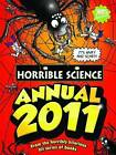 Horrible Science Annual: 2011 by Scholastic (Hardback, 2010)
