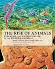 The Rise of Animals: Evolution and Diversification of the Kingdom Animalia by Mikhail A. Fedonkin, Guy M. Narbonne, Kathleen Grey, James G. Gehling, Patricia Vickers-Rich (Hardback, 2008)