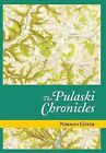 The Pulaski Chronicles by Norman Gover (Hardback, 2013)