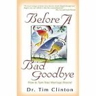 Before a Bad Goodbye by Timothy E. Clinton (Paperback)