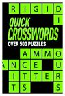 Quick Crosswords: Over 500 Puzzles by Arcturus Publishing Ltd (Paperback, 2014)