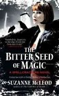 The Bitter Seed of Magic by Suzanne McLeod (Paperback / softback)