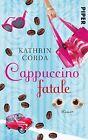 Cappuccino fatale von Kathrin Corda (2012, Taschenbuch)
