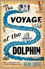 The Voyage of the Dolphin by Kevin Smith (Paperback, 2016)