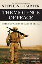 The Violence of Peace: America's Wars in the Age of Obama - Acceptable - Carter,