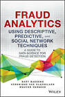 Fraud Analytics Using Descriptive, Predictive, and Social Network Techniques: A Guide to Data Science for Fraud Detection by Wouter Verbeke, Bart Baesens, Veronique Van Vlasselaer (Hardback, 2015)