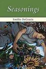 Seasonings by Emilio DeGrazia (Paperback / softback, 2012)