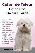 Coton de Tulear: Coton Dog Owner's Guide. Coton de Tulear Characteristics, Perso