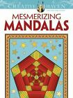 Adult Coloring: Mesmerizing Mandalas by Randall McVey, Creative Haven Staff and Coloring Books for Adults (2012, Paperback)