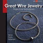 Great Wire Jewelry: Projects & Techniques by Irene From Petersen (Paperback, 2010)