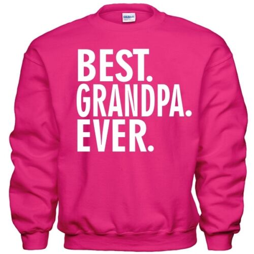 Best GRANDPA Ever Fathers Day Christmas Papa Poppy Dad Gift Pullover Sweatshirt