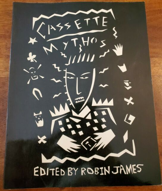 CASSETTE MYTHOS Edited By Dave Mandl Complied By Robin James Automedia