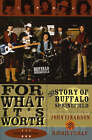 For What Its Worth: The Story of Buffalo Springfield by John Einarson, Richie Furay (Paperback, 2004)