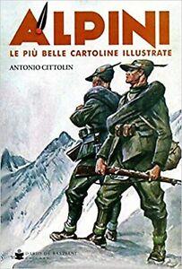 ALPINI-LE-PIU-039-BELLE-CARTOLINE-ILLUSTRATE-A-CURA-DI-ANTONIO-CITTOLIN-NUOVO
