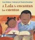 A Lola Le Encantan los Cuentos by Anna McQuinn (Hardback, 2012)