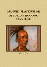 Manuel Pratique de Devotion Hoodoo Black Hawk by Oncle Ben (2016, Paperback)