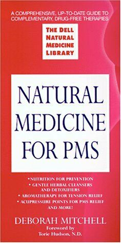 Natural Medicine for PMS  The Dell Natural Medicine Library