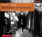 Die Seerose im Speisesaal von Ulrich Tukur (2007)