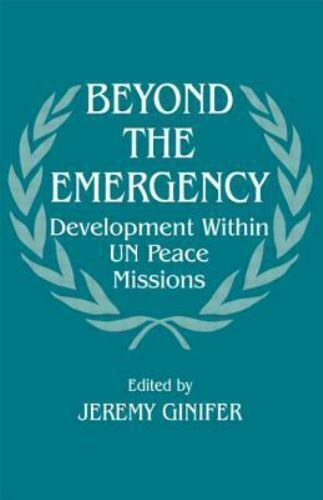 Beyond the Emergency : Development Within un Peace Missions (1997, Paperback,...