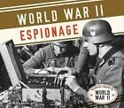 World War II Espionage by Marcia Amidon Lusted (Hardback, 2015)