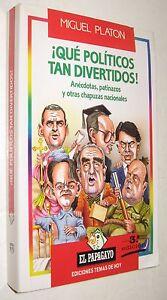 QUE-POLITICOS-TAN-DIVERTIDOS-MIGUEL-PLATON