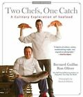 Two Chefs, One Catch: A Culinary Exploration of Seafood by Bernard Guillas, Ronald Oliver (Hardback, 2014)