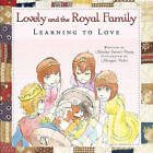 Lovely and the Royal Family: Learning to Love by Marilyn Frances Prouty (Paperback, 2010)