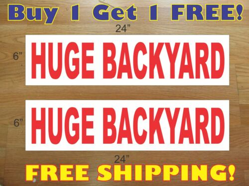 """HUGE BACK YARD 6/""""x24/"""" REAL ESTATE RIDER SIGNS Buy 1 Get 1 FREE 2 Sided Plastic"""