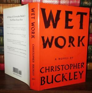 Buckley, Christopher WET WORK  1st Edition 1st Printing