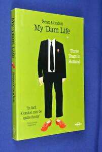 MY-039-DAM-LIFE-Sean-Condon-THREE-YEARS-IN-HOLLAND-The-Netherlands-Amsterdam-Travel