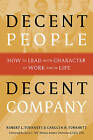 Decent People Decent Company: How to Lead with Character at Work and in Life by Carolyn N Turknett, Robert L Turknett (Paperback / softback, 2015)
