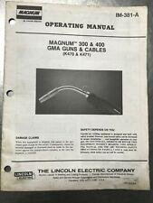 Magnum 300 Amp 400 Gma Guns Amp Cables K470 Amp K471 Operators Manual