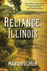Reliance, Illinois by Mary Volmer (Hardback, 2016)