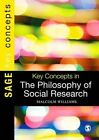 Key Concepts in the Philosophy of Social Research by Malcolm Williams (Hardback, 2016)