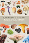 The Book of Fungi: A Life-Size Guide to Six Hundred Species from Around the World by Peter Roberts, Shelley E. Evans (Hardback, 2013)