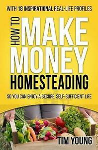 How-to-Make-Money-Homesteading-So-You-Can-Enjoy-a-Secure-Self-S-by-Young-Tim