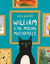 William and the Missing Masterpiece, Hancocks, Helen, Very Good, Hardcover