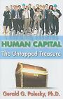 Human Capital: The Untapped Treasure by Gerald G Polesky (Hardback, 2009)